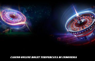 Casino Online Rolet Terpercaya di Indonesia